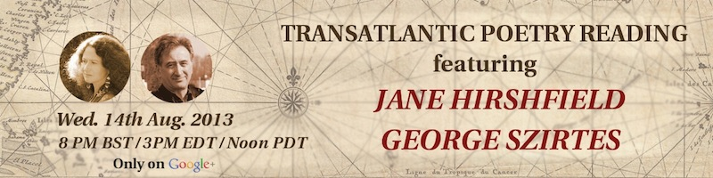 Click for details: Jane Hirshfield and George Szirtes // Transatlantic Poetry on Air