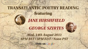 Jane Hirshfield and George Szirtes on August 14th