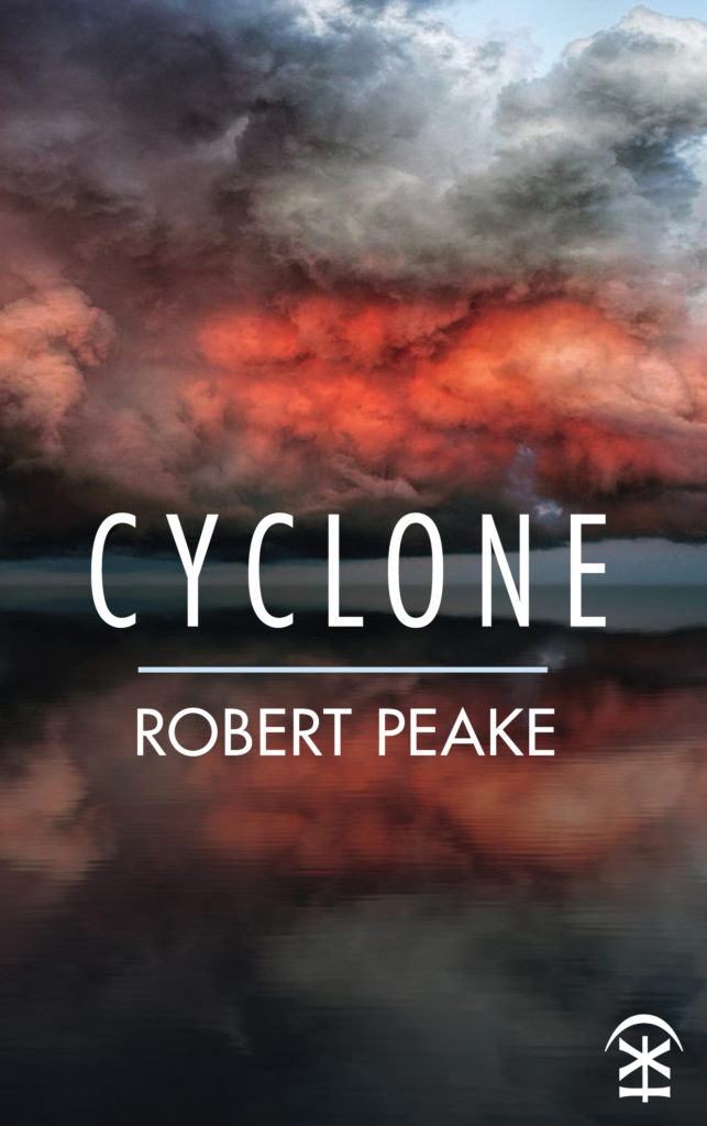 Cyclone, a new full-length collection of poetry by Robert Peake